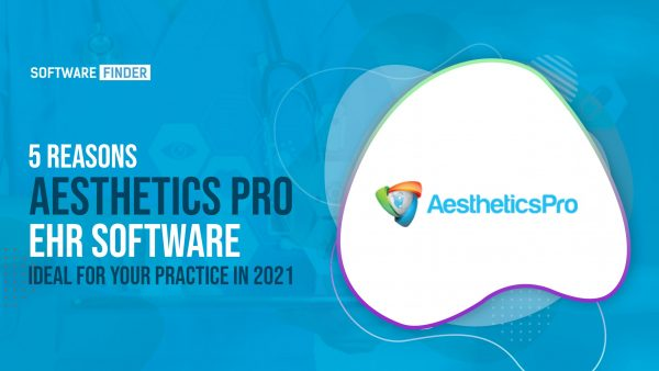 5 reasons Aesthetics Pro EHR is ideal for your practice in 2021
