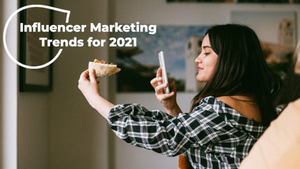 How To Do Influencer Marketing in 2021?