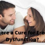 Is There a Cure for Erectile Dysfunction?