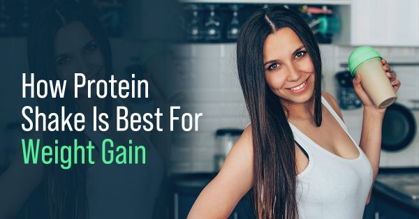 You are currently viewing How Protein Shakes Work The Best For Weight Gain?